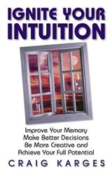 Ignite Your Intuition | Craig Karges |