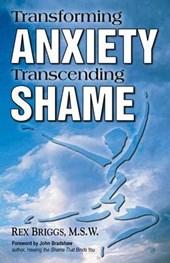 Transforming Anxiety Transcending Shame