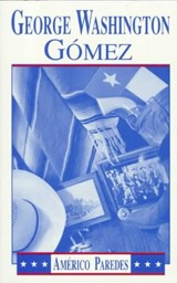 George Washington Gomez | Americo Paredes |