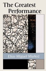The Greatest Performance | Elias Miguel Munoz |