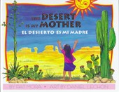 The Desert Is My Mother / El Desierto Es Mi Madre