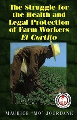 "The Struggle For The Health And Legal Protection Of Farm Workers | Maurice ""mo"" Jourdane 