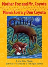 Mother Fox and Mr. Coyote / Mamá Zorra Y Don Coyote | Villasenor, Victor ; Turcios, Guadalupe Vanessa |