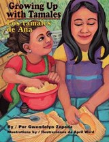 Growing Up With Tamales / Los Tamales De Ana | Gwendolyn Zepeda |