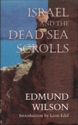 Israel & the Dead Sea Scrolls | Edmund Wilson |