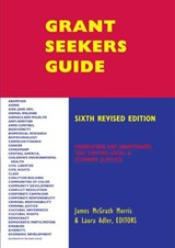 Grant Seekers Guide, 6th Edition | James McGrath Morris |