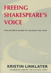 Freeing Shakespeare's Voice | Kristin Linklater |