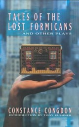 Tales of the Lost Formicans and Other Plays | Constance Congdon |