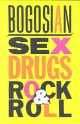 Sex, Drugs, Rock & Roll | Eric Bogosian |