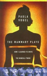 The Mammary Plays | Paula Vogel |