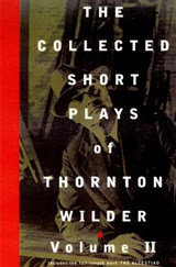 The Collected Short Plays of Thornton Wilder, Volume T | Thornton Wilder |
