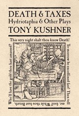 Death & Taxes | Tony Kushner |