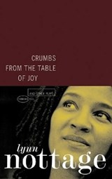Crumbs from the Table of Joy and Other Plays | Lynn Nottage |