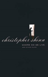 Where Do We Live and Other Plays | Christopher Shinn |