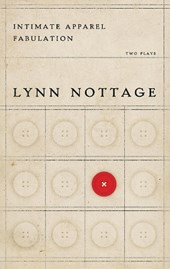 Intimate Apparel/ Fabulation | Lynn Nottage |