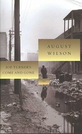 Joe Turner's Come and Gone | August Wilson |