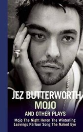 Mojo and Other Plays | Jez Butterworth |