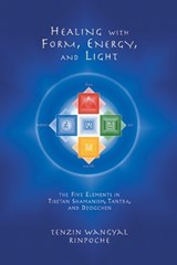 Healing With Form, Energy and Light | Tenzin Wangyal |
