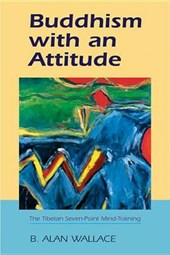 Buddhism with an Attitude | B. Alan Wallace |