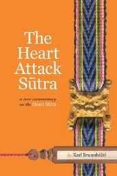 The Heart Attack Sutra | Karl Brunnholzl |