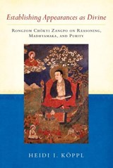 Establishing Appearances as Divine | Heidi I. Koppl ; Rongzom Chokyi Zangpo |