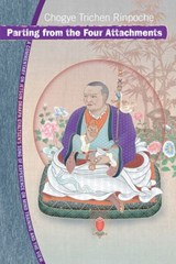 Parting from the Four Attachments | Chogye Trichen |