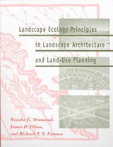 Landscape Ecology Principles in Landscape Architecture and Land-Use Planning | Wenche Dramstad |