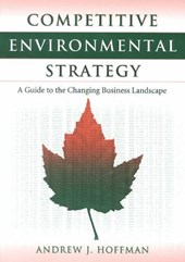 Competitive Environmental Strategy | Andrew J. Hoffman |