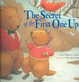 The Secret of the First One Up | Hiskey, Lois ; Hiskey, Iris |