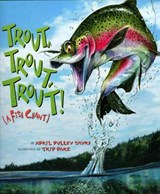 Trout, Trout, Trout | April Pulley Sayre |