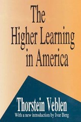 The Higher Learning in America | Thorstein Veblen |
