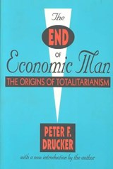 The End of Economic Man | Peter Ferdinand Drucker |