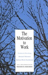 The Motivation to Work | Herzberg, Frederick ; Mausner, Bernard ; Snyderman, Barbara Bloch |