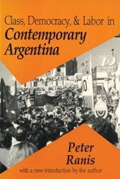 Class, Democracy, and Labor in Contemporary Argentina
