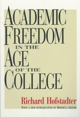 Academic Freedom in the Age of the College | Richard Hofstadter |