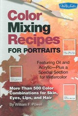 Color Mixing Recipes for Portraits | William F. Powell |