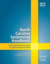 North Carolina Sentencing Handbook With Felony, Misdemeanor, and Dwi Sentencing Grids 2017-2018