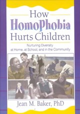 How Homophobia Hurts Children | Jean M. Baker |