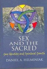 Sex And the Sacred | Daniel A. Helminiak |