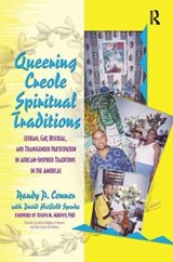 Queering Creole Spiritual Traditions | Conner, Randy P. ; Sparks, David Hatfield |