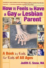 How It Feels to Have a Gay or Lesbian Parent | Judith E. Snow |