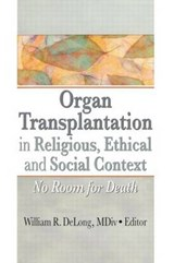 Organ Transplantation in Religious, Ethical and Social Context |  |