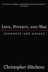 Love, Poverty and War | Christopher Hitchens |
