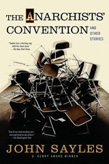 The Anarchist's Convention and Other Stories | John Sayles |