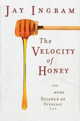 The Velocity of Honey | Jay Ingram |