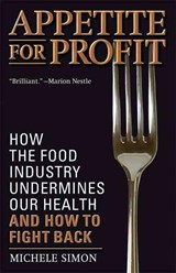 Appetite for Profit | Michele Simon |