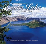 Crater Lake National Park Wild and Beautiful | Charles A. Blakeslee |