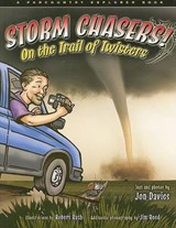 Storm Chasers! on the Trail of Twisters | Jon Davies |