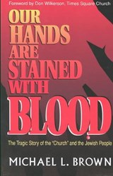 Our Hands Are Stained with Blood | Michael L. Brown |
