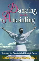 Dancing Into the Anointing | Aimee Kovacs |